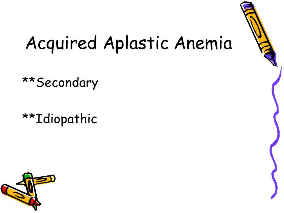 **Secondary **Idiopathic
