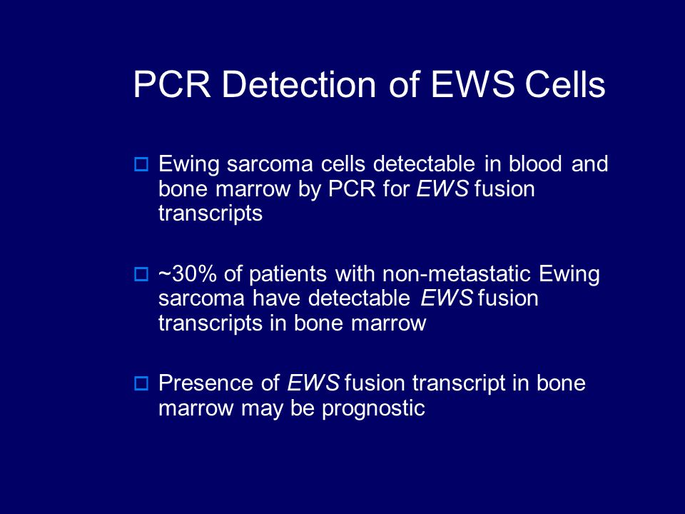 Conclusions  Patients with newly diagnosed Ewing sarcoma appear to have increased numbers of marrow CD99+CD45- cells  Available evidence suggests that these CD99+CD45- cells are Ewing sarcoma cells