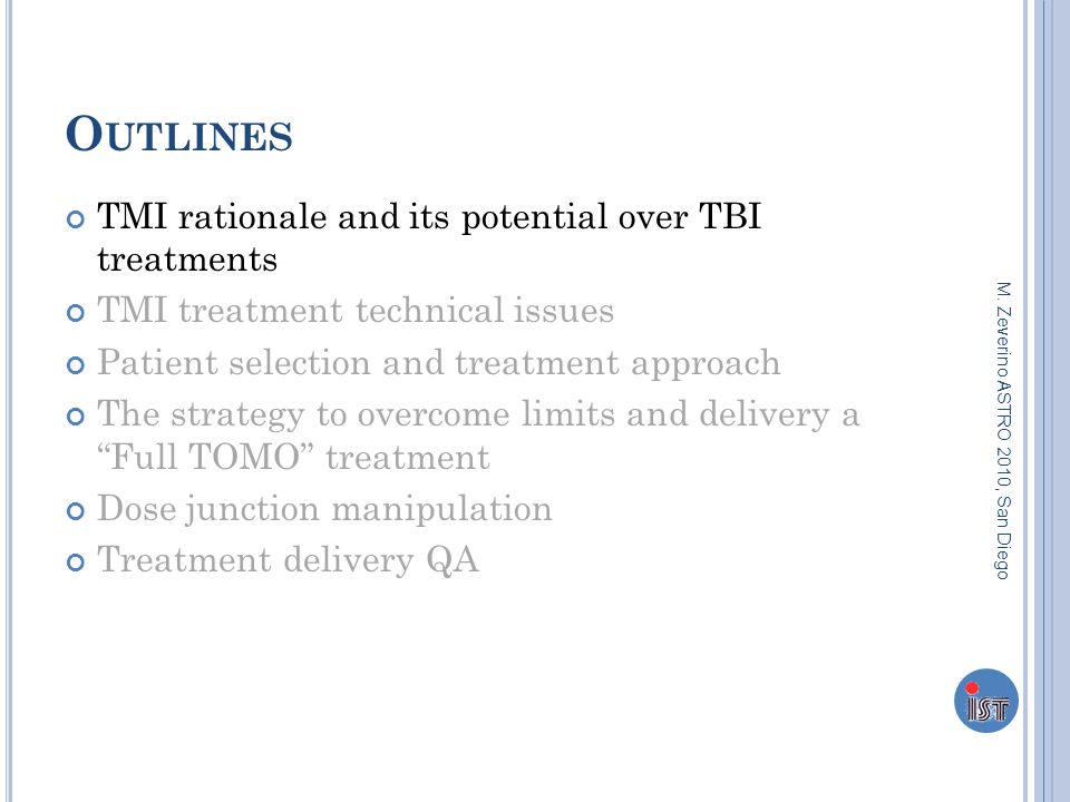 O UTLINES TMI rationale and its potential over TBI treatments TMI treatment technical issues Patient selection and treatment approach The strategy to