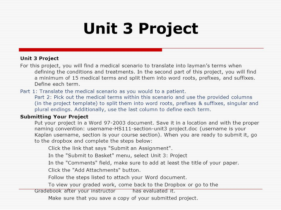 Unit 3 Project For this project, you will find a medical scenario to translate into layman's terms when defining the conditions and treatments.