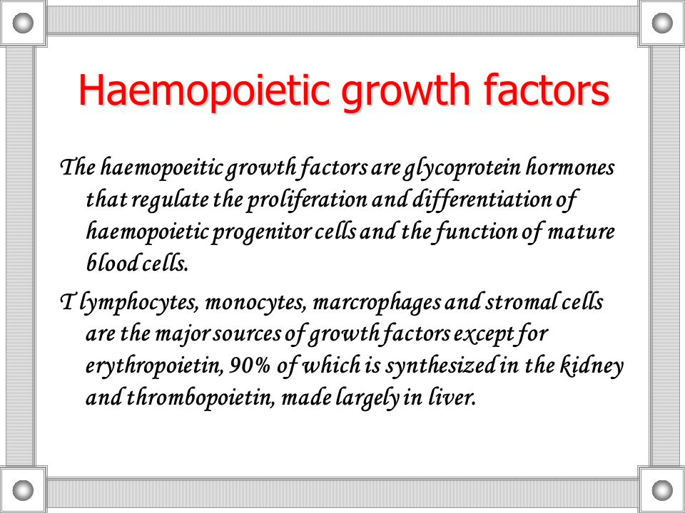 The haemopoeitic growth factors are glycoprotein hormones that regulate the proliferation and differentiation of haemopoietic progenitor cells and the function of mature blood cells.