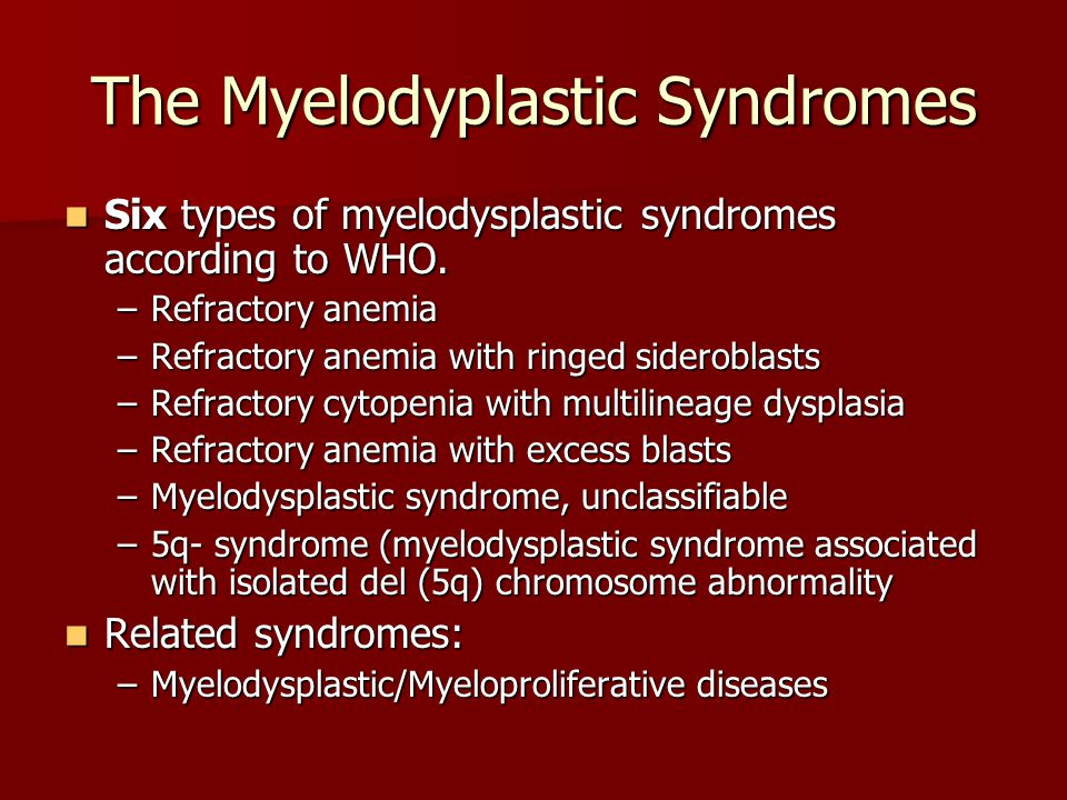Myelodysplastic Syndromes MDS Definition: MDS Definition: A group of disorders presenting with some evidence of bone marrow failure and dysplasia of one or more of the myeloid lineages, with <20% blasts in the blood or marrow.