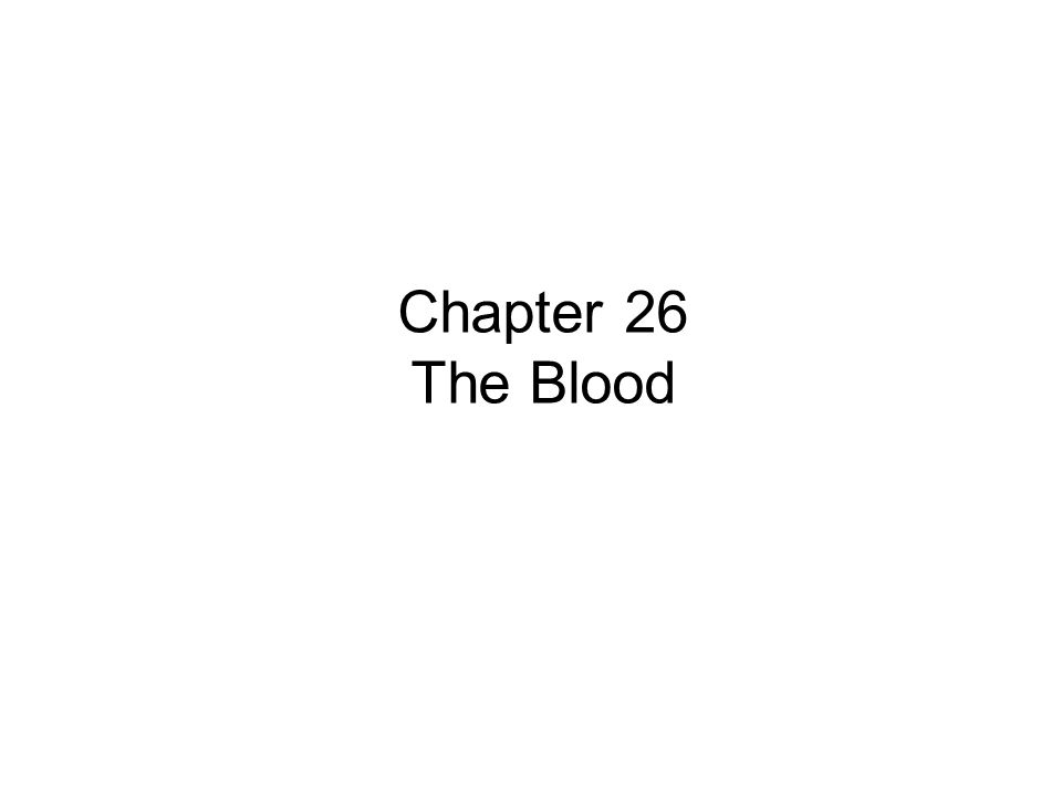 Chapter 26 The Blood
