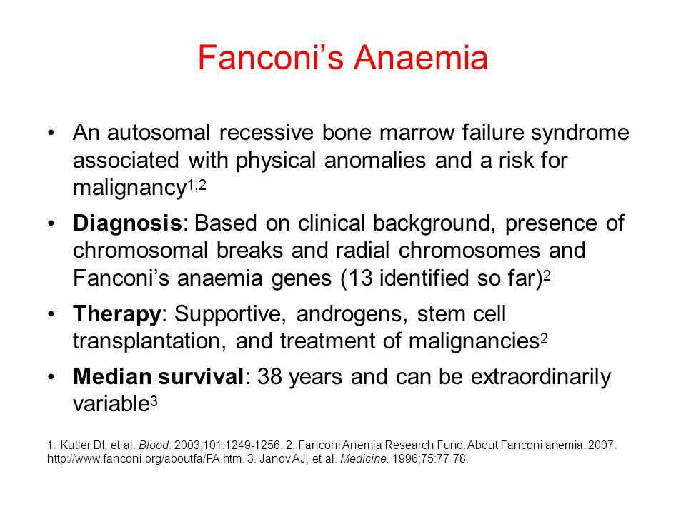 1. Kutler DI, et al. Blood. 2003;101:1249-1256. 2. Fanconi Anemia Research Fund. About Fanconi anemia. 2007. http://www.fanconi.org/aboutfa/FA.htm. 3.