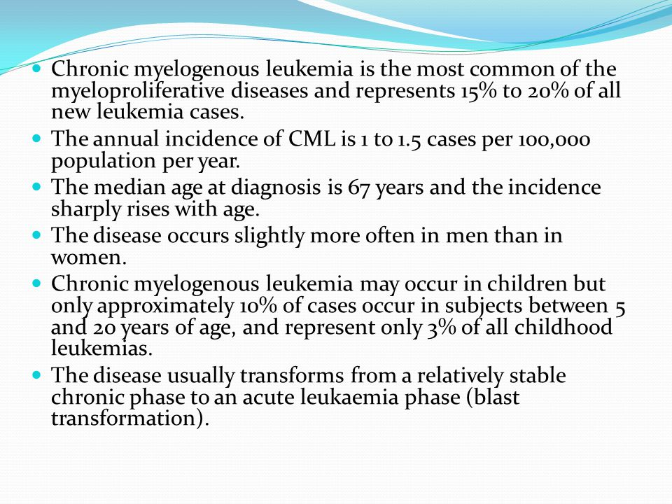 Chronic myelogenous leukemia is the most common of the myeloproliferative diseases and represents 15% to 20% of all new leukemia cases. The annual inc