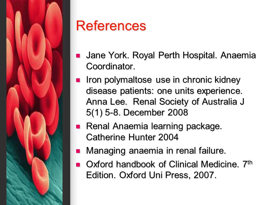 References Jane York. Royal Perth Hospital. Anaemia Coordinator.