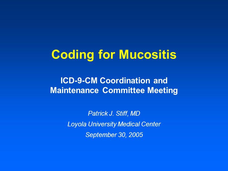 Coding for Mucositis Patrick J.