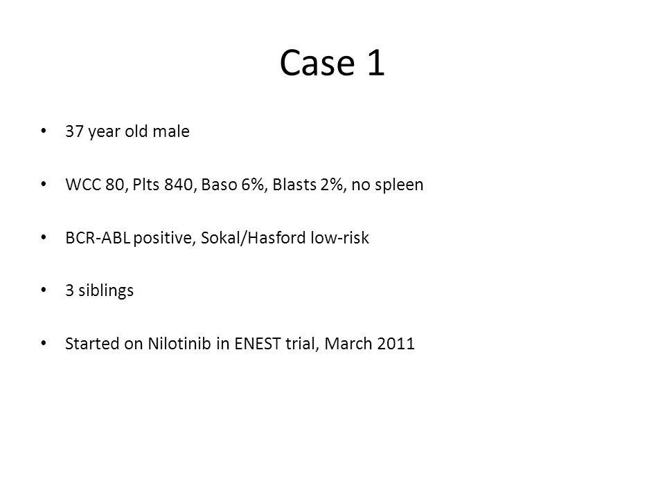 Case 1 Patient entered CHR but problems with cytopenias Further cytopenias (Gd III thrombocytopenia and neutropenia) required dose interruption Early marrow 3 months of Nilotinib – Ph 40%, BCR-ABL:ABL ratio 43% Tissue typing demonstrates a fully matched sib What would you do now?