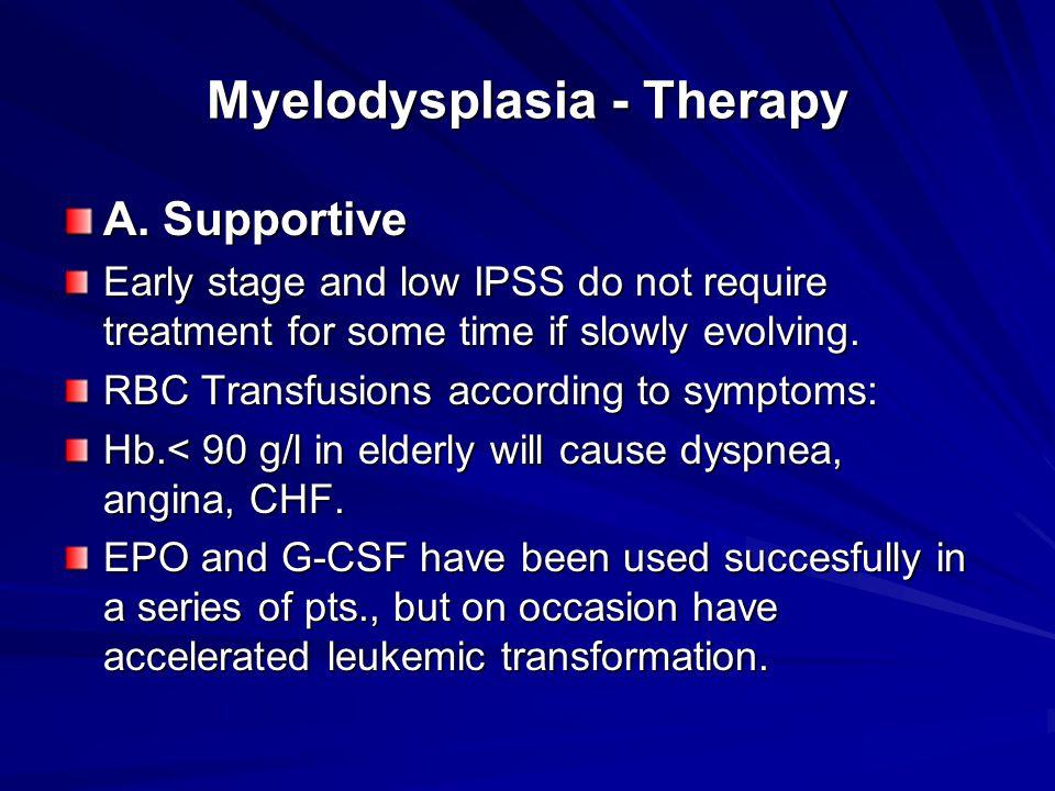 Myelodysplasia - Therapy A.