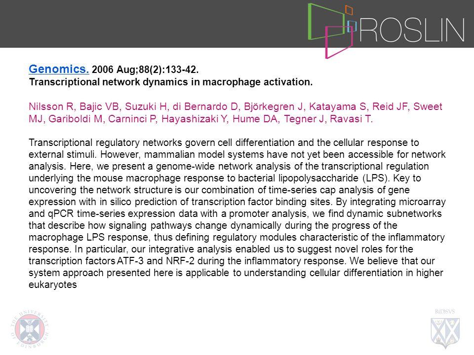 Genomics. 2006 Aug;88(2):133-42. Transcriptional network dynamics in macrophage activation.