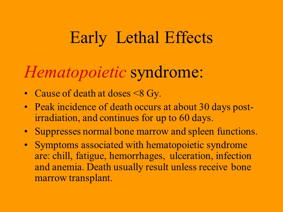 Early Lethal Effects Gastrointestinal syndrome: Occurs at dose >10 Gy of gamma-rays or its equivalence.