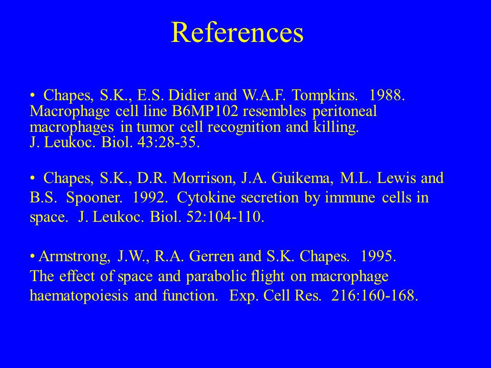References Chapes, S.K., E.S. Didier and W.A.F. Tompkins.