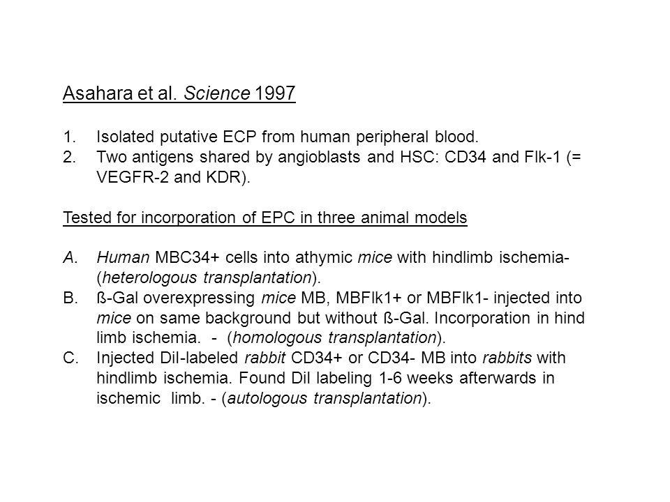 Asahara et al. Science 1997 1.Isolated putative ECP from human peripheral blood.