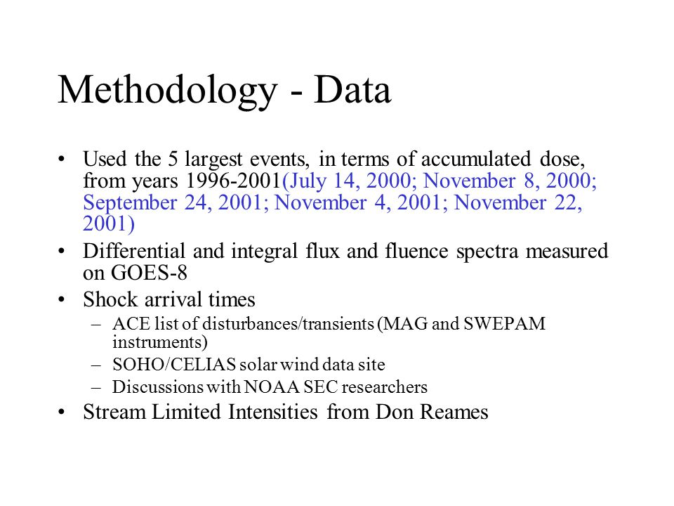 Methodology - Data Used the 5 largest events, in terms of accumulated dose, from years 1996-2001(July 14, 2000; November 8, 2000; September 24, 2001;