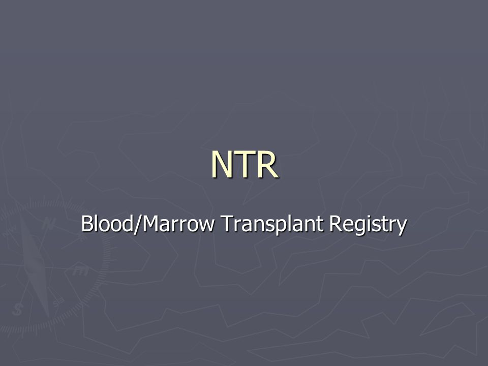 NTR Blood/Marrow Transplant Registry