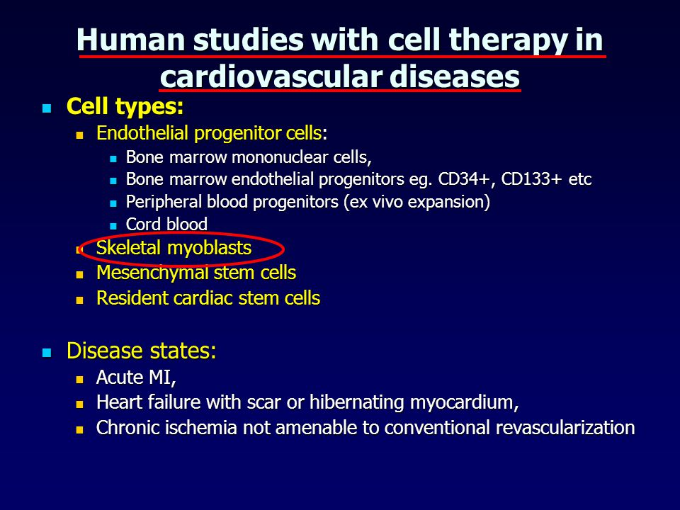 Human studies with cell therapy in cardiovascular diseases Cell types: Cell types: Endothelial progenitor cells: Endothelial progenitor cells: Bone ma