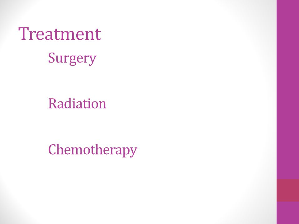 Treatment Surgery Radiation Chemotherapy