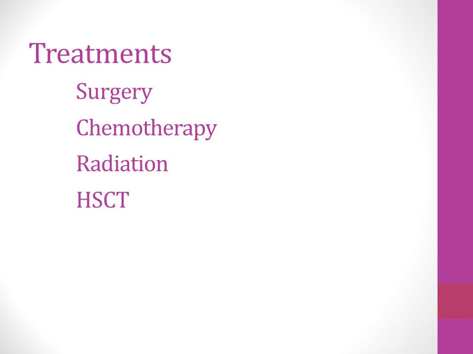 Treatments Surgery Chemotherapy Radiation HSCT