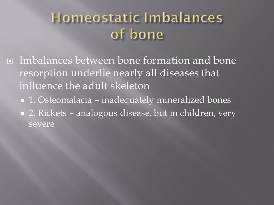  Imbalances between bone formation and bone resorption underlie nearly all diseases that influence the adult skeleton  1.