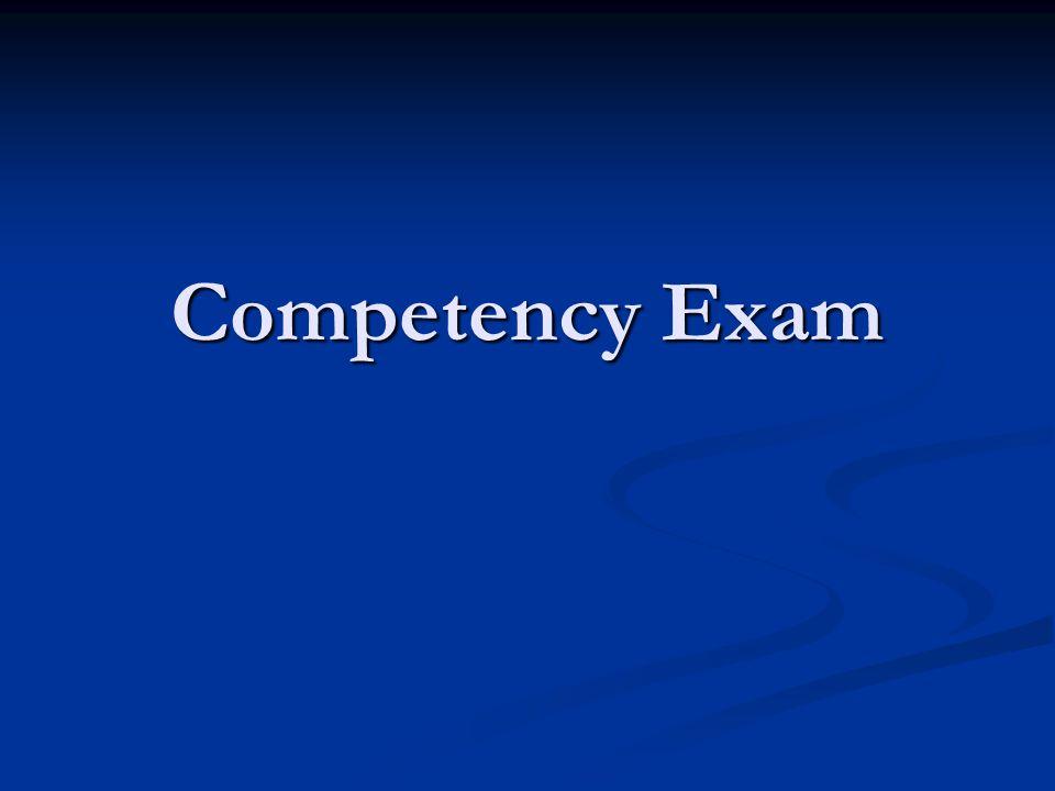 Competency Exam