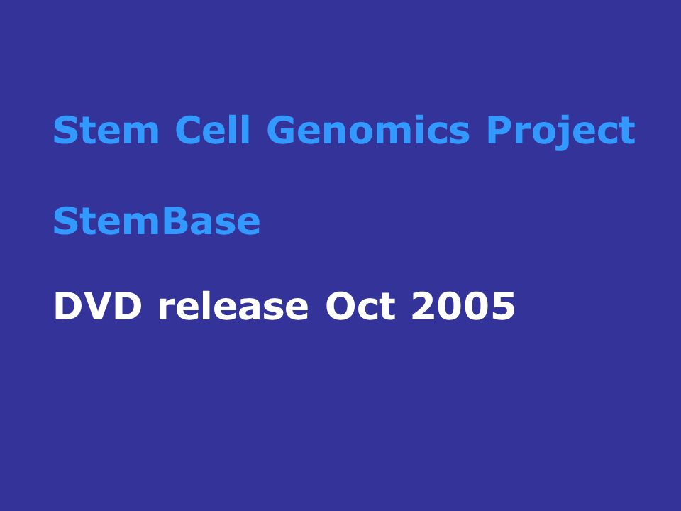 StemBase DVD release Oct 2005 Stem Cell Genomics Project