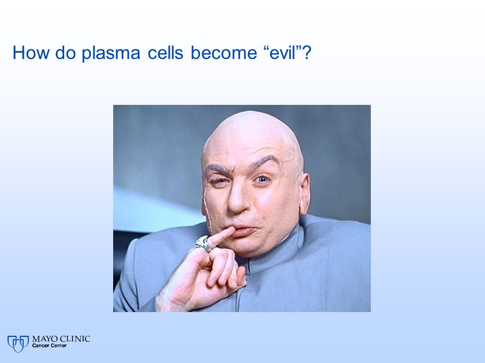 How do plasma cells become evil ?