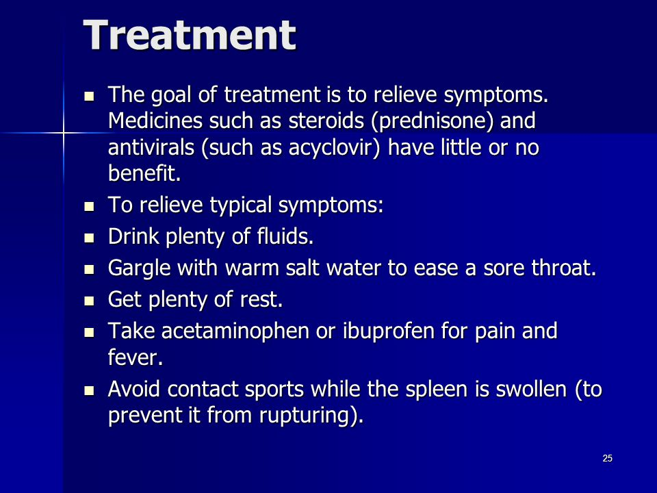 Treatment The goal of treatment is to relieve symptoms.