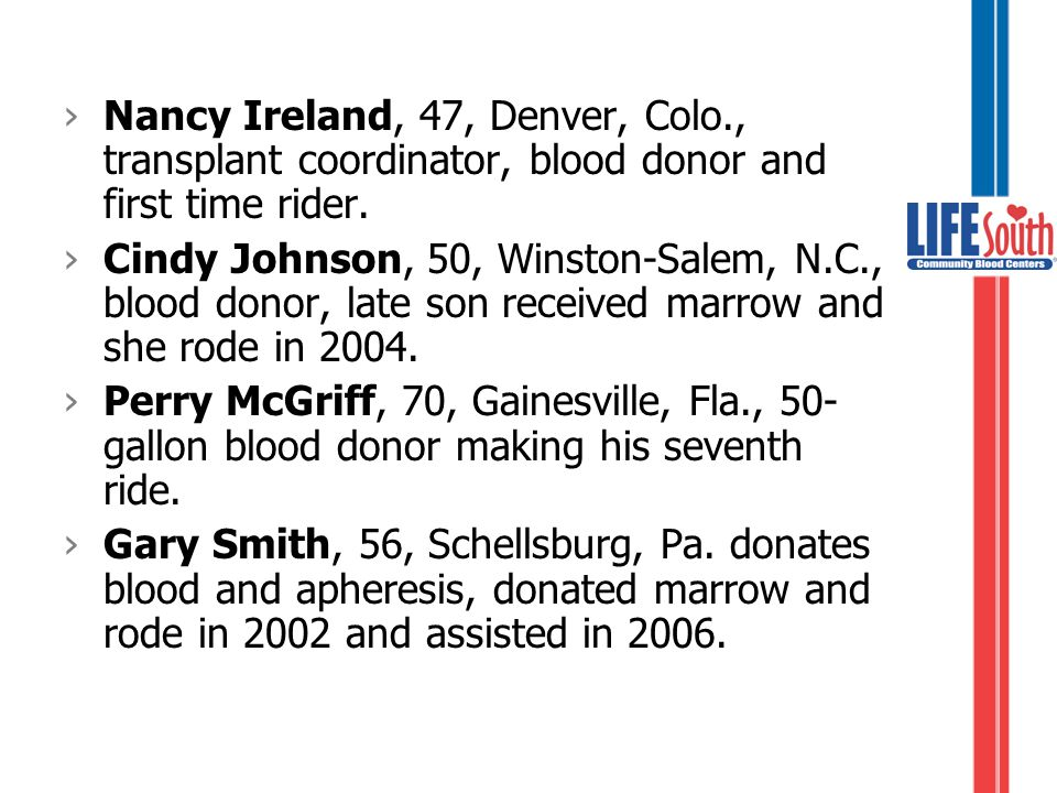 ›Nancy Ireland, 47, Denver, Colo., transplant coordinator, blood donor and first time rider.