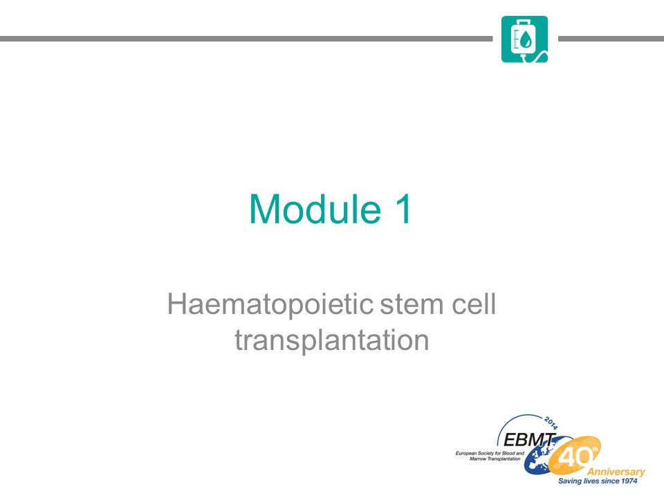 Module 1 Haematopoietic stem cell transplantation