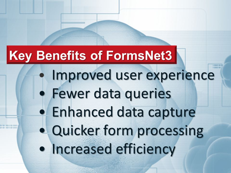 CENTER FOR INTERNATIONAL BLOOD & MARROW RESEARCH TRAINING & DEVELOPMENT Key Benefits of FormsNet3 Improved user experience Fewer data queriesFewer data queries Enhanced data captureEnhanced data capture Quicker form processingQuicker form processing Increased efficiencyIncreased efficiency
