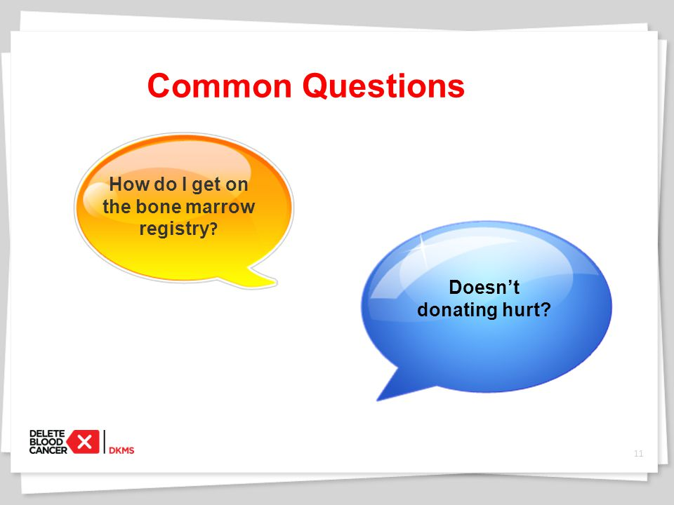 Common Questions How do I get on the bone marrow registry 11 Doesn't donating hurt