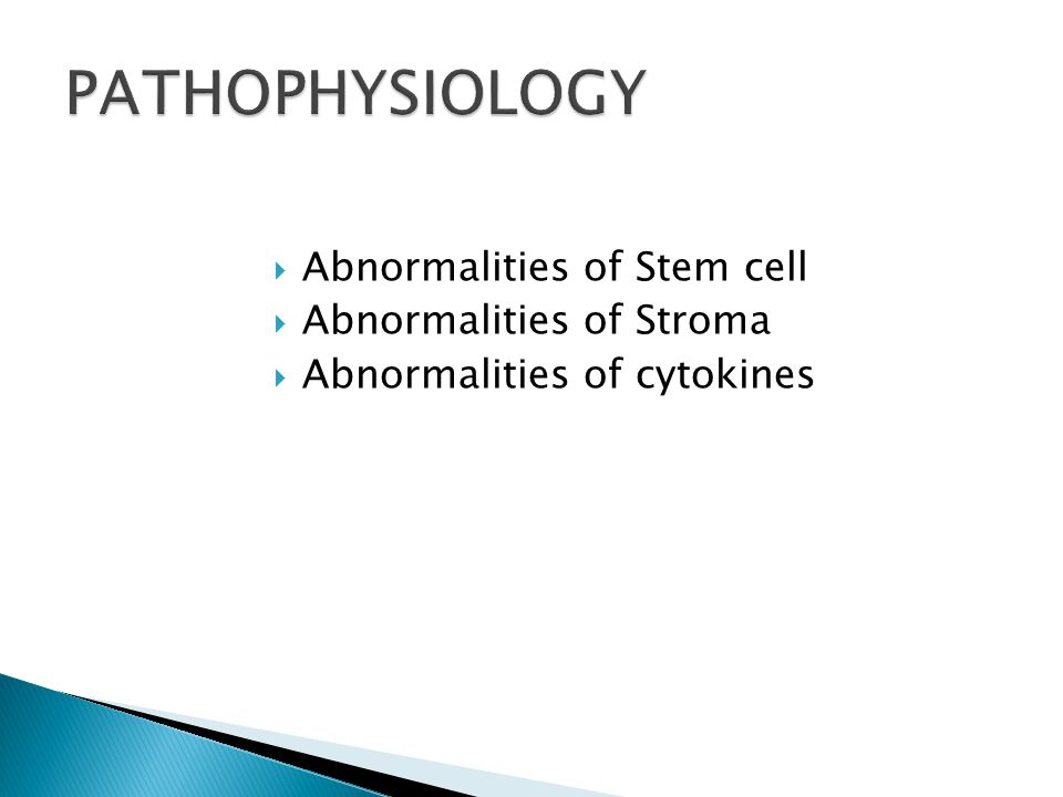  Abnormalities of Stem cell  Abnormalities of Stroma  Abnormalities of cytokines