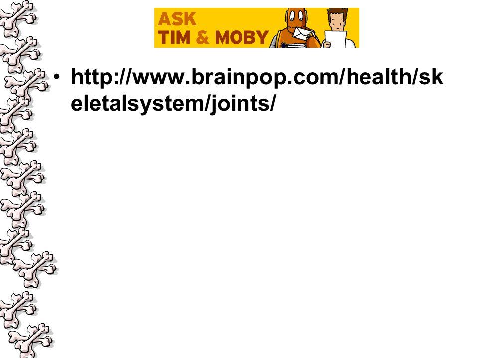 http://www.brainpop.com/health/sk eletalsystem/joints/