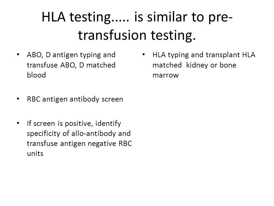 HLA antibody development Your ( self ) HLA