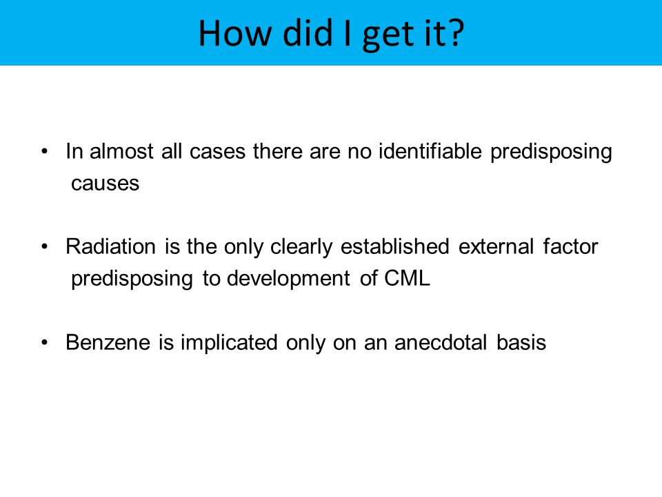 How did I get it? In almost all cases there are no identifiable predisposing causes Radiation is the only clearly established external factor predispo