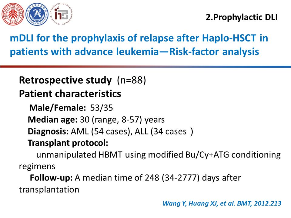 Prophylactic mDLI significantly decrease relapse rate and increase the survival of patients with advanced-stage 66% 46% P=0.02 P=0.001 36% 11% 2.Prophylactic DLI Wang Y, Huang XJ, et al.