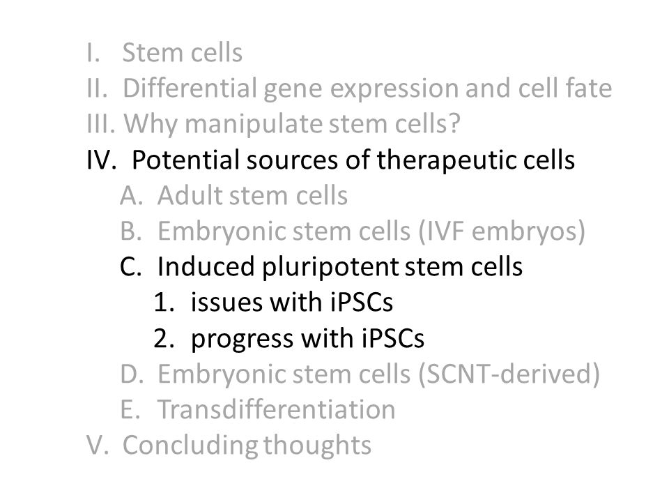 I. Stem cells II. Differential gene expression and cell fate III.