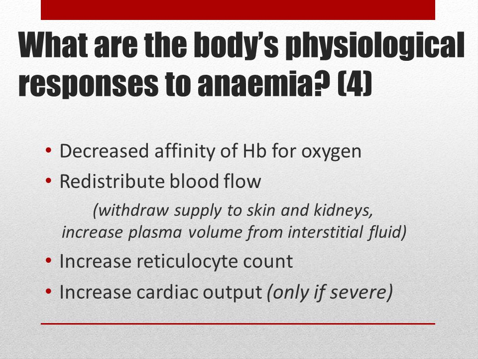 What are the body's physiological responses to anaemia.