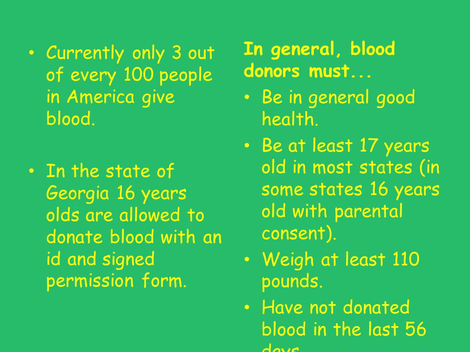 Currently only 3 out of every 100 people in America give blood.