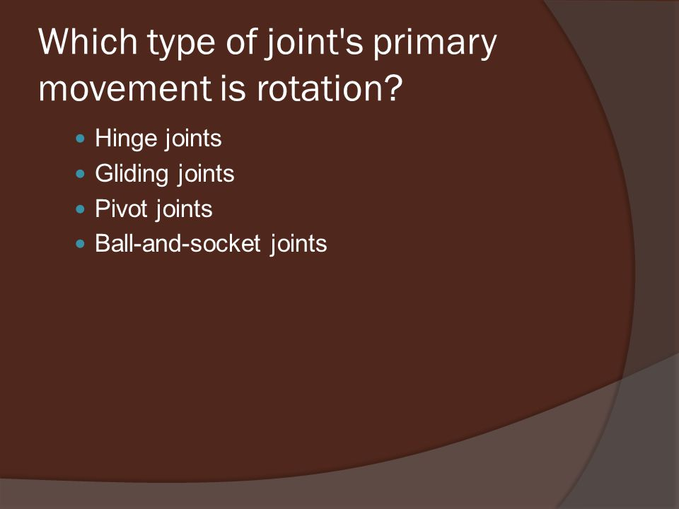 Which type of joint s primary movement is rotation.