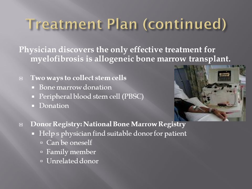 Physician discovers the only effective treatment for myelofibrosis is allogeneic bone marrow transplant.