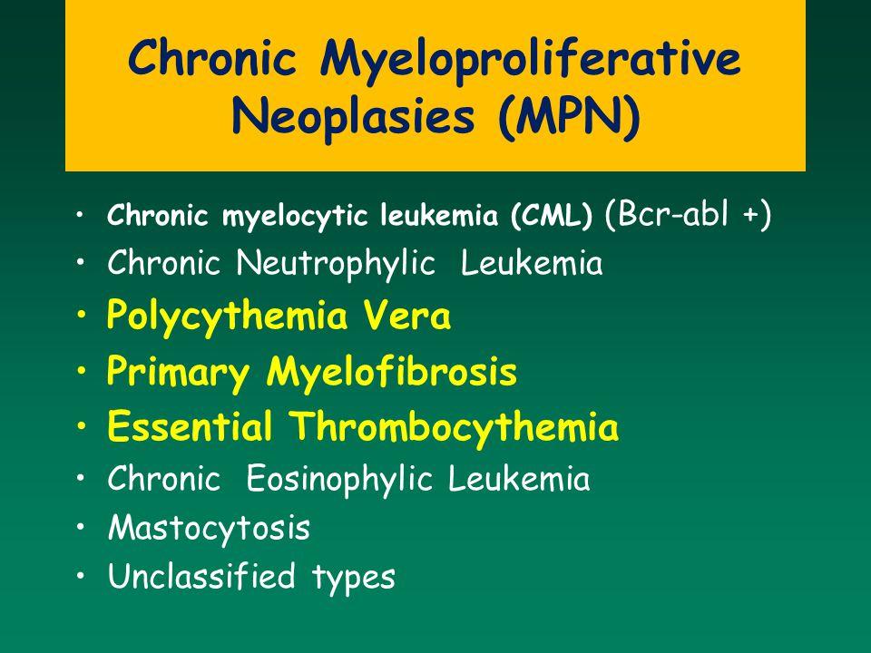 Chronic myelocytic leukemia (CML) (Bcr-abl +) Chronic Neutrophylic Leukemia Polycythemia Vera Primary Myelofibrosis Essential Thrombocythemia Chronic