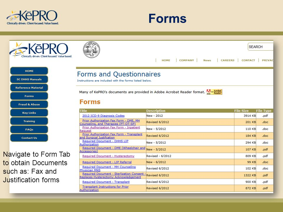 Forms Navigate to Form Tab to obtain Documents such as: Fax and Justification forms