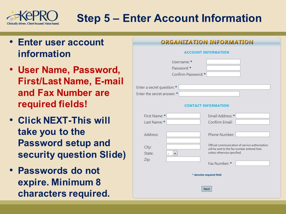 Step 5 – Enter Account Information Enter user account information User Name, Password, First/Last Name, E-mail and Fax Number are required fields.