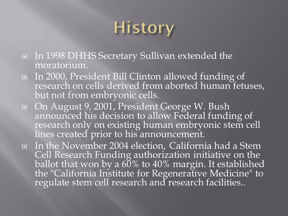  In 1998 DHHS Secretary Sullivan extended the moratorium.