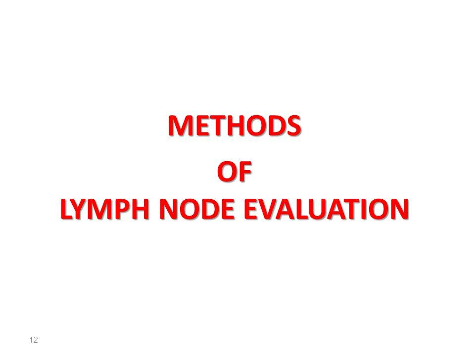 METHODS OF LYMPH NODE EVALUATION 12