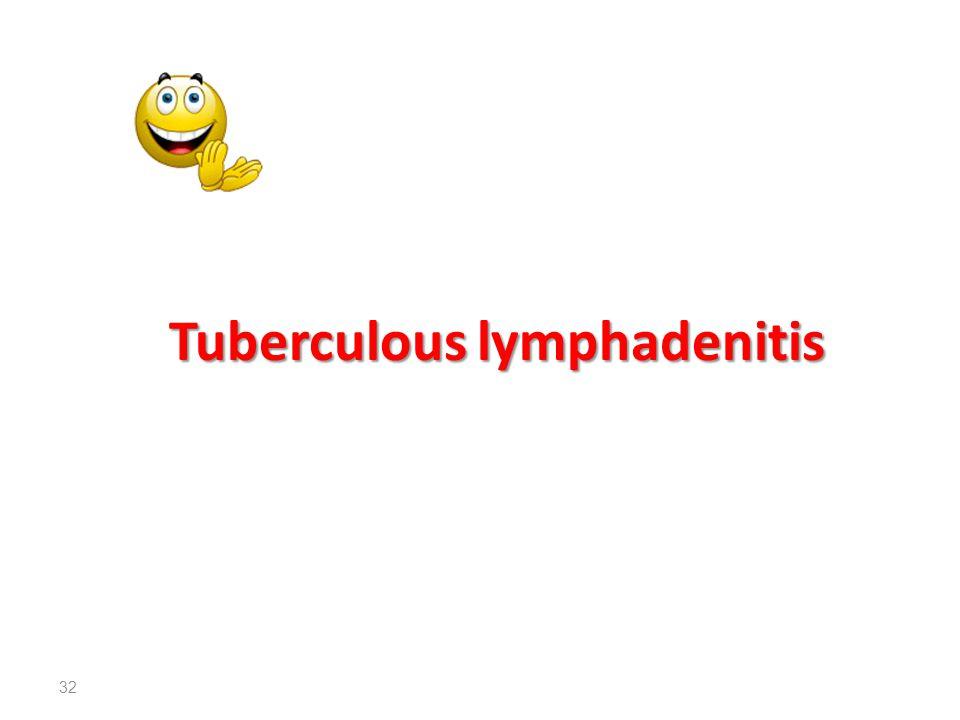 Tuberculous lymphadenitis 32