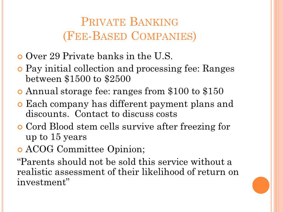 P RIVATE B ANKING (F EE -B ASED C OMPANIES ) Over 29 Private banks in the U.S.