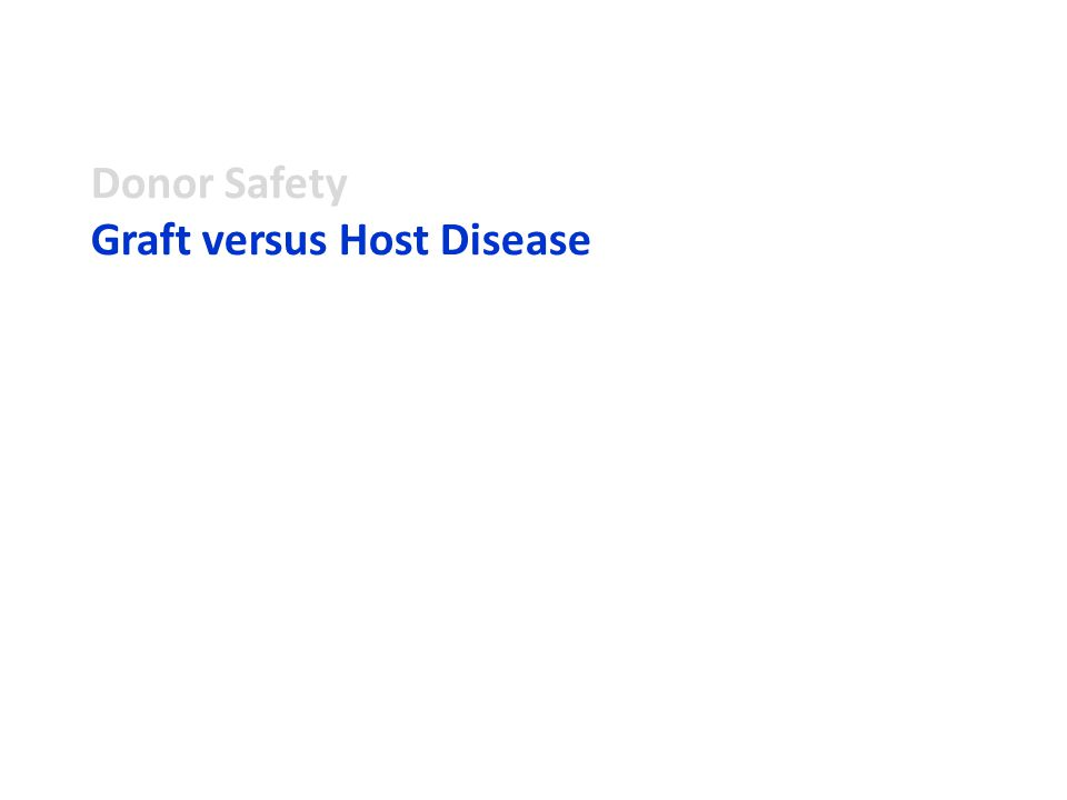 Donor Safety Graft versus Host Disease