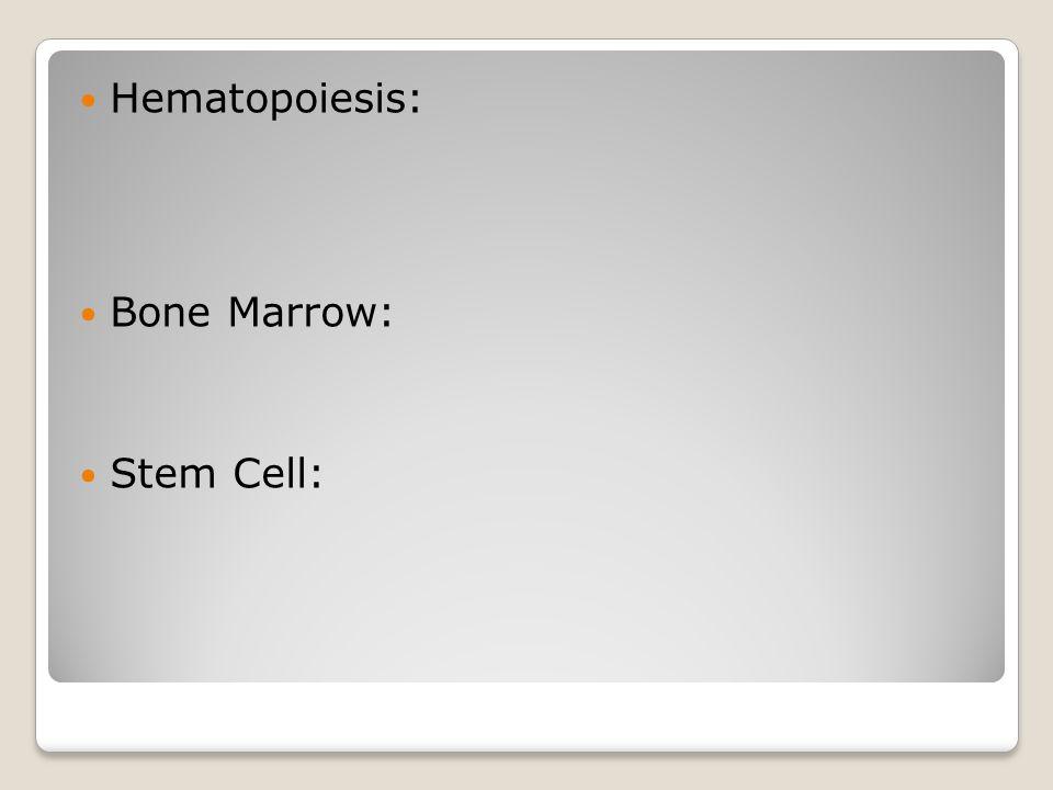 Cell Types (page 1991-94) Plasma: Leukocyte: Reticulocyte: WBC: RBC: Erythrocyte: Platelet: